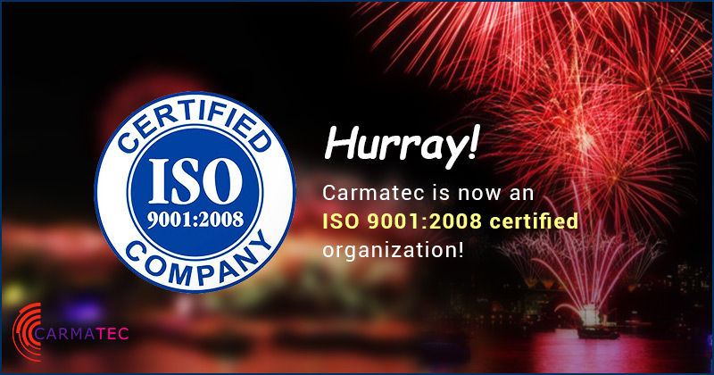 Relentless Commitment to Quality – Carmatec gets ISO 9001:2008 Certification
