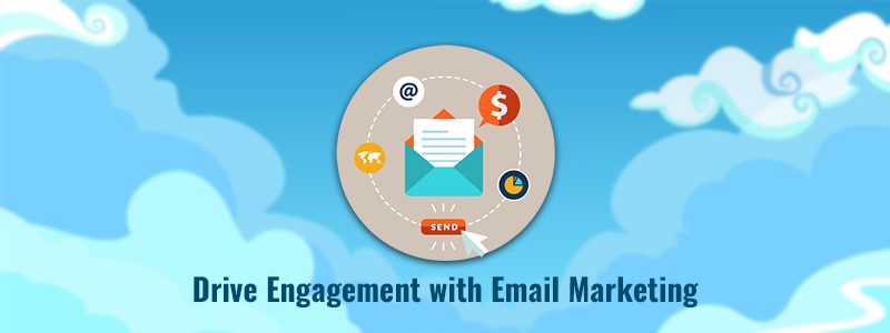 Drive Engagement With Email Marketing