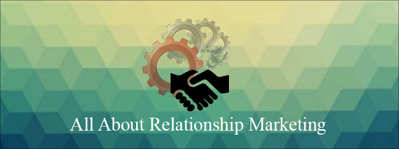 All About Relationship Marketing