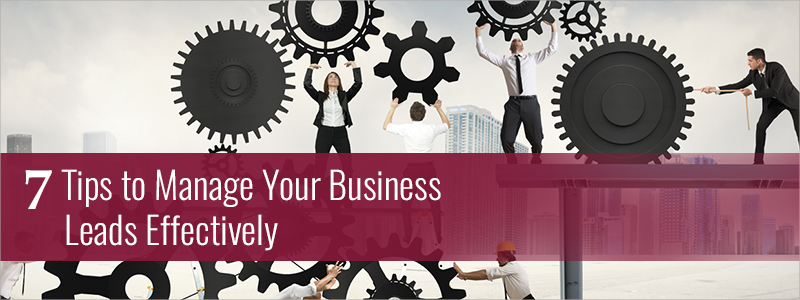 Tips to Manage Your Business Leads Effectively