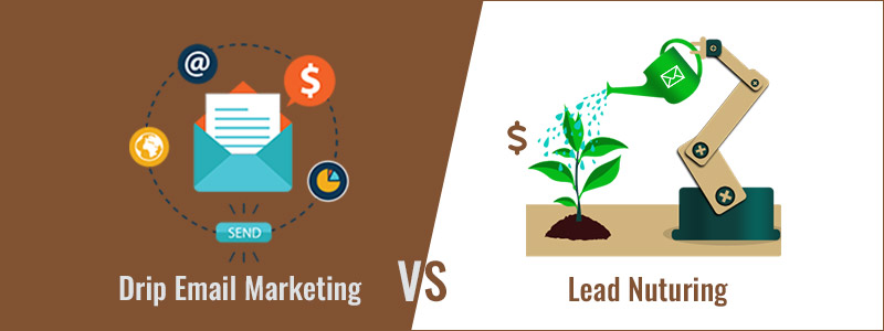 Difference between Drip Email Marketing & Lead Nurturing