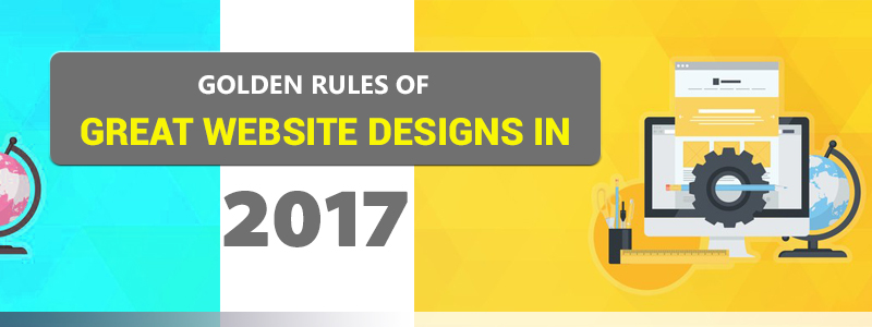 golden rules of great website designs in 2017 carmatec qatar wll
