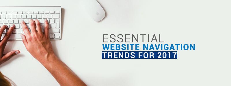 Essential Website Navigation trends for 2017