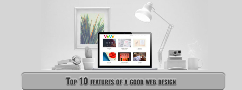 Top 10 Features of a Good Web Design