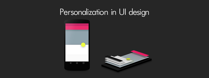All you need to know about Personalization of UI Design