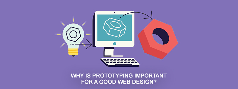 Why is prototyping important for a good web design ?