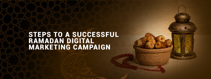 Ramadan Digital Marketing Campaign: How to plan to make an impact?