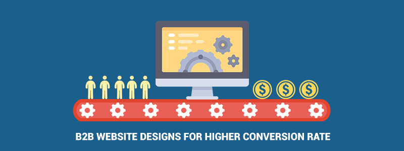 How to optimize your B2B website Design to ramp up the conversions?