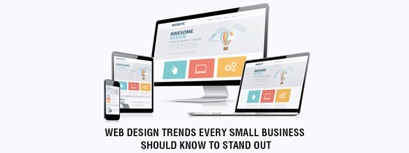 Web Design Trends every small business should know to stand out