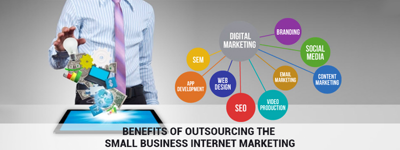 How your small business can benefit from outsourcing Internet Marketing