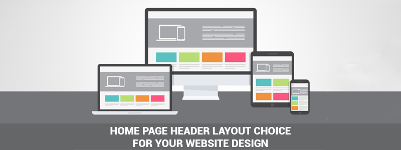 How to choose the Home Page Header Layout for your website Design?