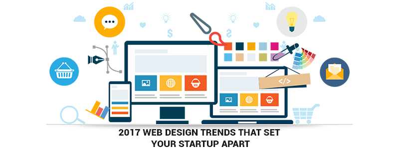 2017 web design trends every startup needs to stand out