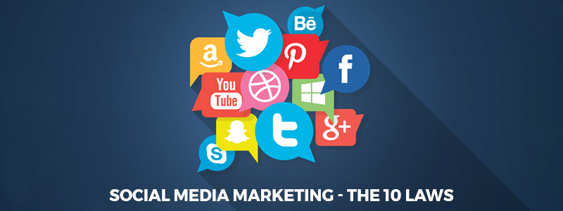 Social Media Marketing – The 10 Laws to follow