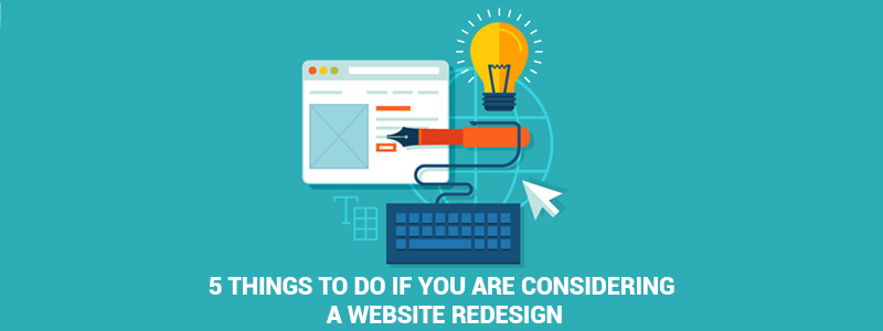 5 things to do if you are considering a Website Redesign