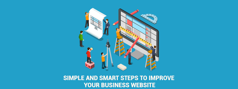 Simple and smart steps to improve your business website